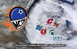 Cold winters breed the Michigan Dodgeballer